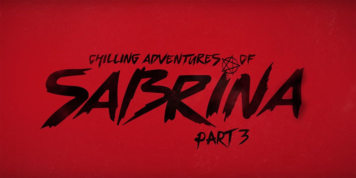 Chilling Adventures Of Sabrina Part 3 Gets Trailer